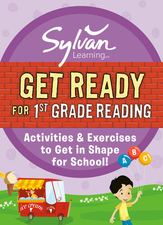 Get Ready for 1st Grade Reading by Sylvan Learning