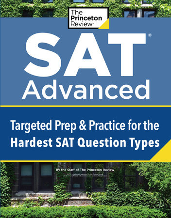 SAT Advanced by The Princeton Review