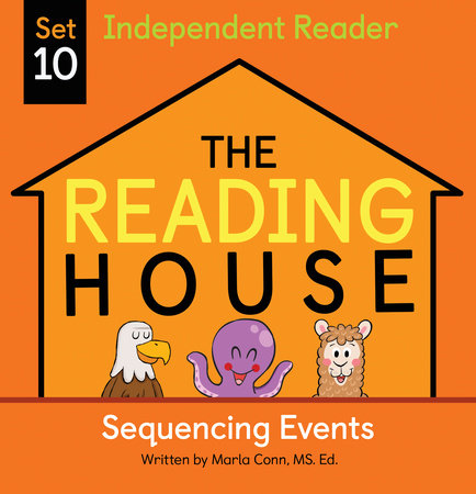 The Reading House Set 10: Sequencing Events by Marla Conn