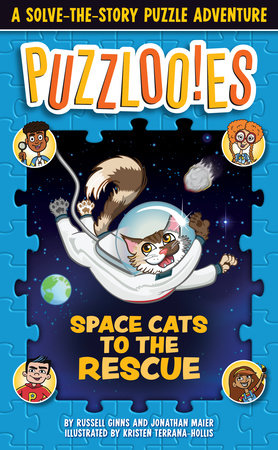 Puzzlooies! Space Cats to the Rescue by Russell Ginns and Jonathan Maier; llustrated by Kristen Terrana-Hollis; Produced by Big Yellow Taxi, Inc.