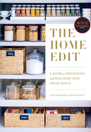 The Home Edit by Clea Shearer and Joanna Teplin