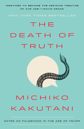 The Death of Truth by Michiko Kakutani | PenguinRandomHouse