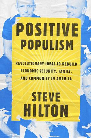 Positive Populism by Steve Hilton