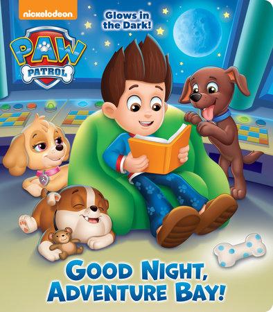Good Night, Adventure Bay! (PAW Patrol) by Random House