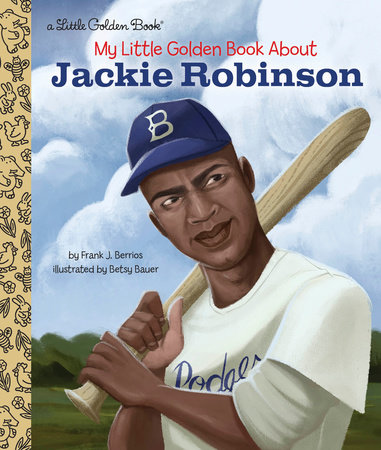 My Little Golden Book About Jackie Robinson by Frank John Berrios, III