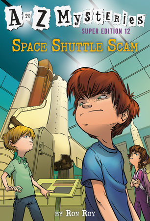 A to Z Mysteries Super Edition #12: Space Shuttle Scam