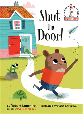Shut the Door! by Robert Lopshire