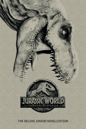 Jurassic World: Fallen Kingdom: The Deluxe Junior Novelization (Jurassic World:  Fallen Kingdom) by David Lewman