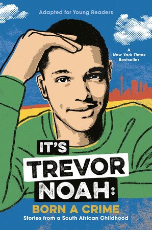 It's Trevor Noah: Born a Crime by Trevor Noah