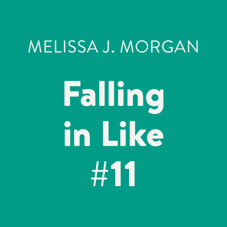 Falling in Like #11 by Melissa J. Morgan