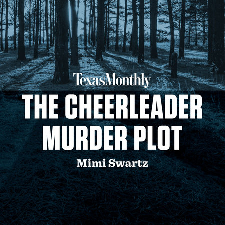 The Cheerleader Murder Plot by Mimi Swartz
