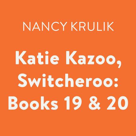 Katie Kazoo, Switcheroo: Books 19 & 20 by Nancy Krulik
