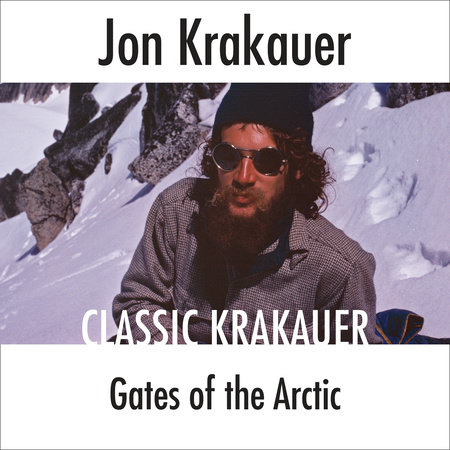 Gates of the Arctic by Jon Krakauer