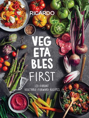Vegetables First by Ricardo Larrivee