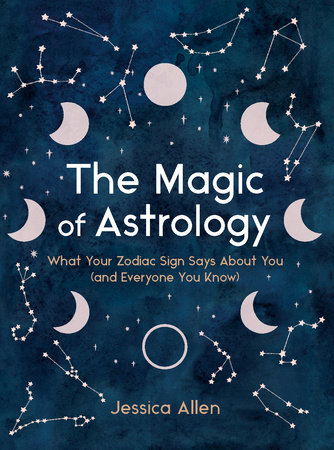 The Magic of Astrology by Jessica Allen