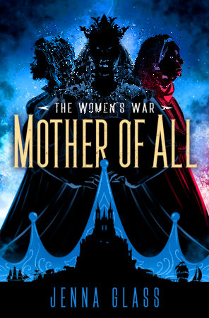 Mother of All by Jenna Glass