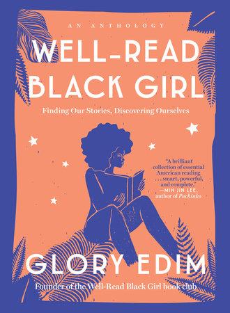 Well-Read Black Girl by Glory Edim | PenguinRandomHouse com