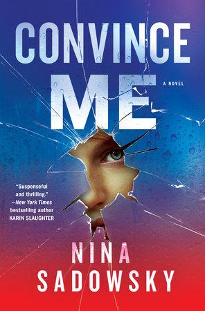 Convince Me by Nina Sadowsky