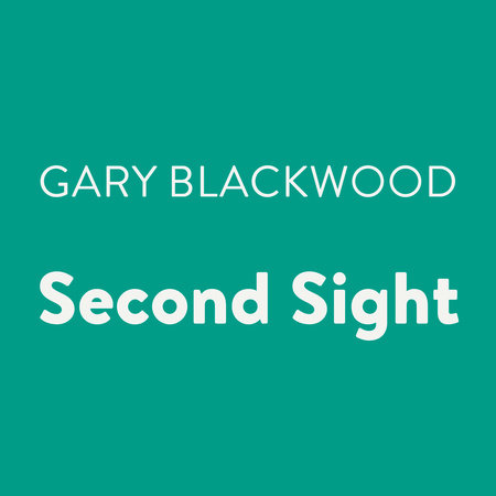 Second Sight by Gary Blackwood