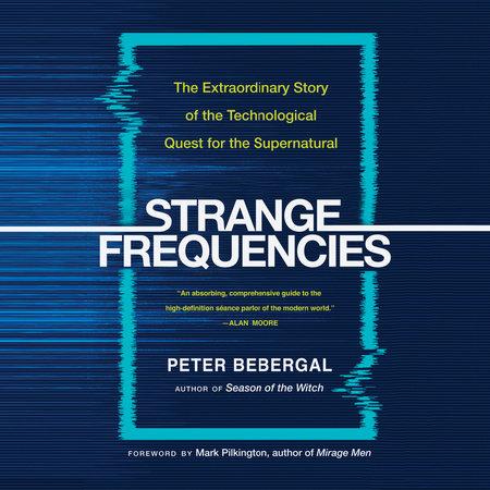 Strange Frequencies by Peter Bebergal   PenguinRandomHouse com: Books
