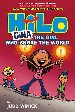 Hilo Book 7: Gina---The Girl Who Broke the World by Judd Winick