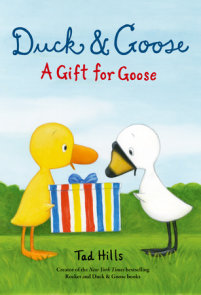 Duck & Goose, A Gift for Goose