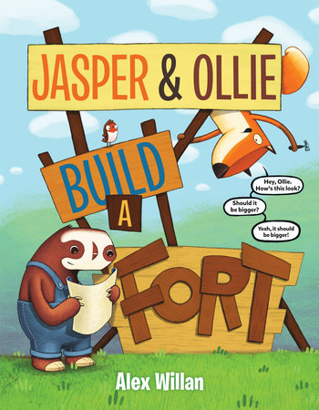 Jasper & Ollie Build a Fort by Alex Willan