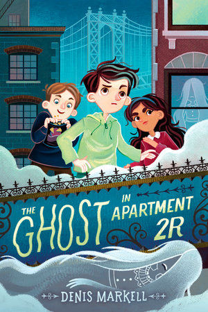 The Ghost in Apartment 2R by Denis Markell