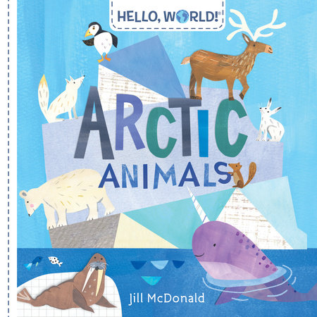 Hello, World! Arctic Animals by Jill McDonald