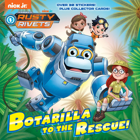 Botarilla to the Rescue! (Rusty Rivets) by Casey Neumann