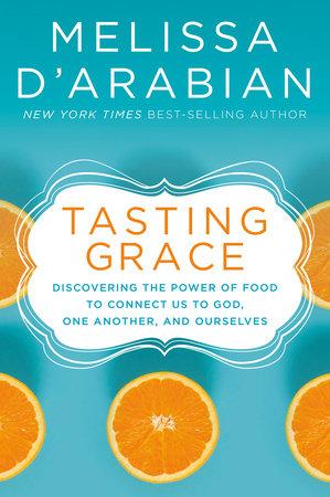 Tasting Grace by Melissa d'Arabian