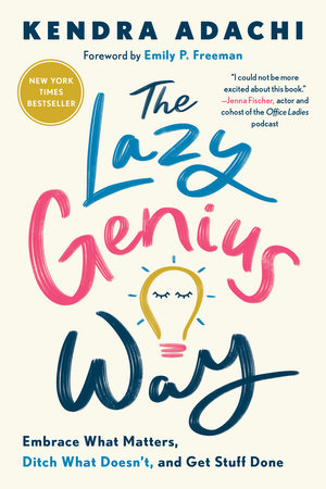 The Lazy Genius Way by Kendra Adachi