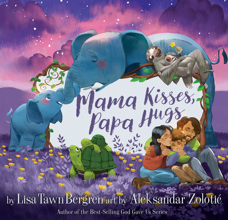 Mama Kisses, Papa Hugs by Lisa Tawn Bergren