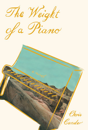 The Weight of a Piano by Chris Cander