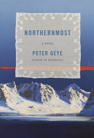 Northernmost by Peter Geye