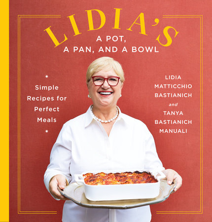Lidia's a Pot, a Pan, and a Bowl by Lidia Matticchio Bastianich and Tanya Bastianich Manuali