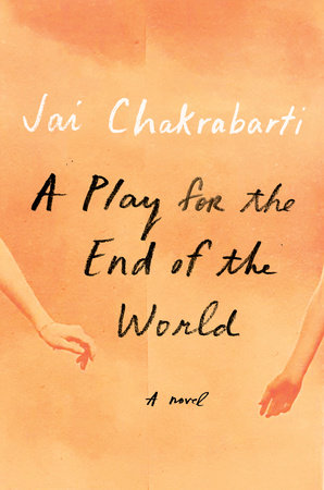 A Play for the End of the World by Jai Chakrabarti