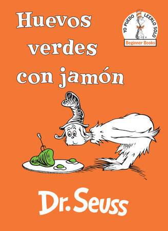 Huevos verdes con jamón (Green Eggs and Ham Spanish Edition) Cover