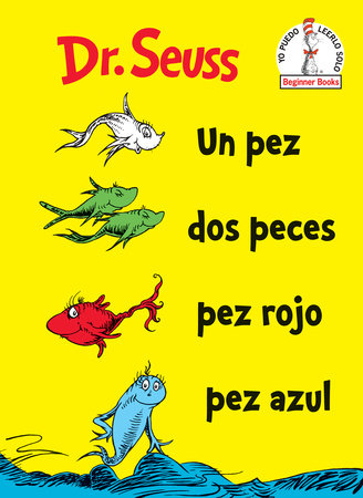Un Pez Dos Peces Pez Rojo Pez Azul (One Fish Two Fish Red Fish Blue Fish Spanish Edition) Cover