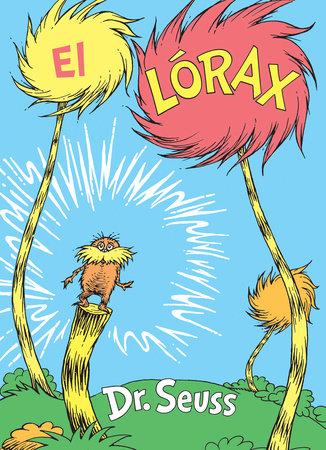 El Lórax (The Lorax Spanish Edition)