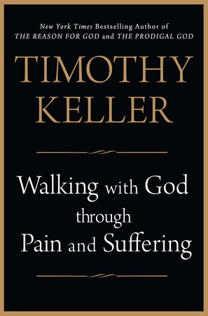 Walking with God through Pain and Suffering by Timothy Keller