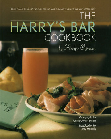 The Harry's Bar Cookbook by Harry Cipriani