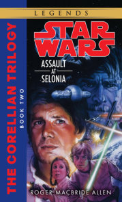 Assault at Selonia: Star Wars Legends (The Corellian Trilogy)