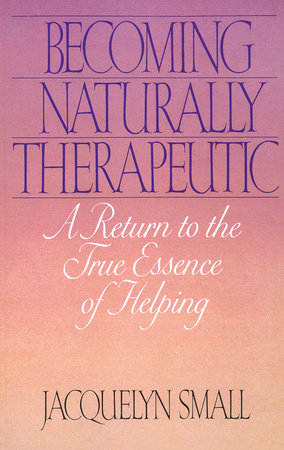 Becoming Naturally Therapeutic by Jacquelyn Small