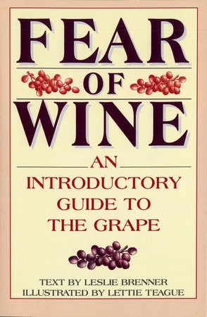Fear of Wine by Leslie Brenner
