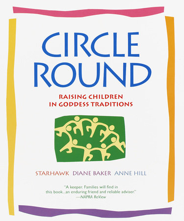 Circle Round by Starhawk