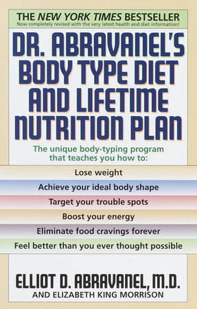 Dr. Abravanel's Body Type Diet and Lifetime Nutrition Plan by Elliot D. Abravanel and Elizabeth A. King