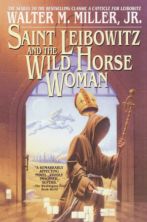 Saint Leibowitz and the Wild Horse Woman by Walter Miller