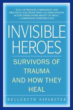 Invisible Heroes by Belleruth Naparstek