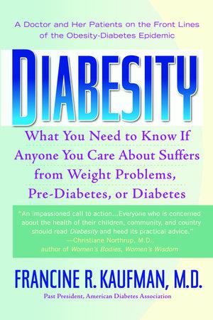 Diabesity by Francine R. Kaufman, M.D.
